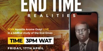 end time realities with apostle arome osayi