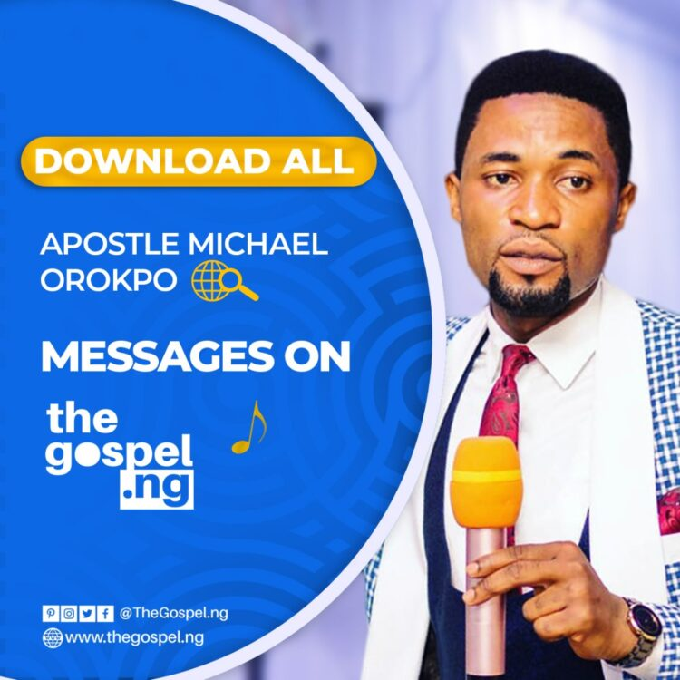 Download ALL Apostle Michael Orokpo Messages-TheGospel.NG